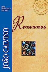 Romanos (Comentários Bíblicos João Calvino) eBook Kindle
