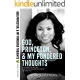 God, Princeton, & My Pondered Thoughts: A Memoir of My Encounter with God at an Ivy