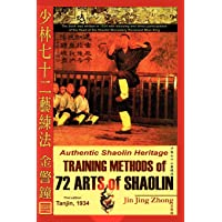 Authentic Shaolin Heritage: Training Methods of 72 Arts of Shaolin