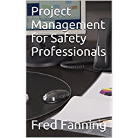 Project Management for Safety Professionals (Fred's Safety Shorts Book 9) (English Edition)