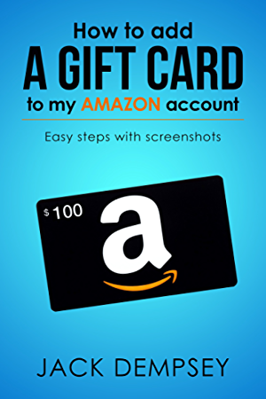 How to Add a Gift Card to My Amazon Account: How Amazon Gift Card Works - 3 Easy Steps in few minutes (with Screenshots)