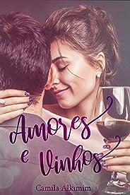 Amores e Vinhos (Livro único)