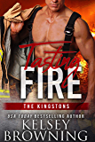 Tasting Fire: The Kingstons 2 (Steele Ridge Book 9)
