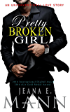 Pretty Broken Girl: An Unconventional Love Story (English Edition)
