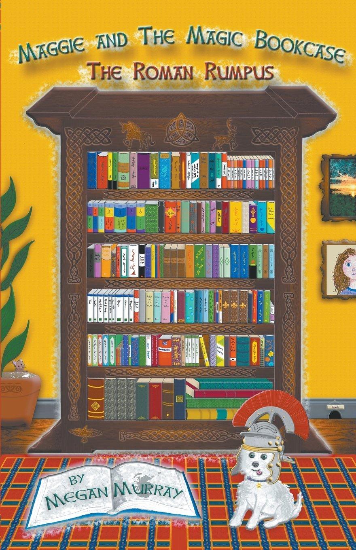 Download Maggie and the Magic Bookcase: The Roman Rumpus pdf epub