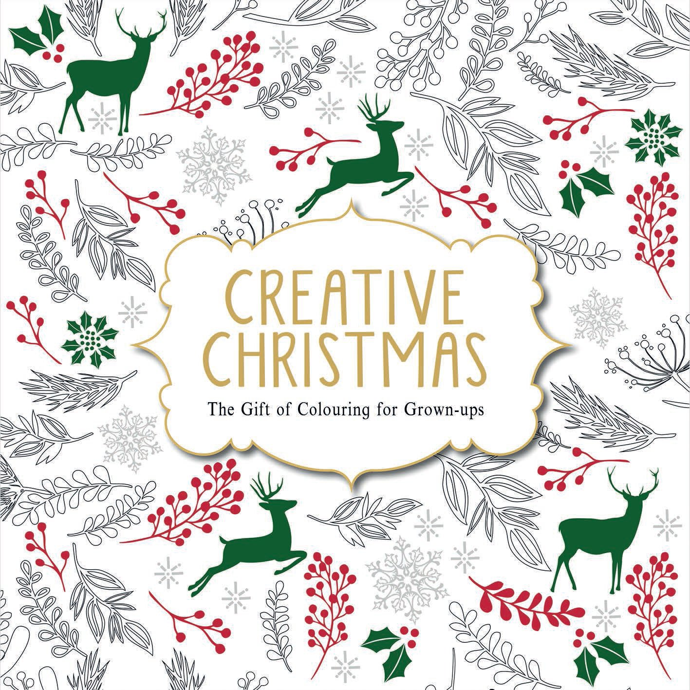 Creative Christmas: The Gift of Colouring for Grown-ups (Creative ...