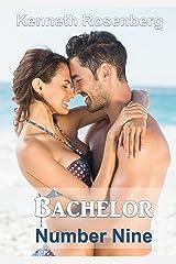 Bachelor Number Nine (The Bachelor Series, Volume II) Kindle Edition
