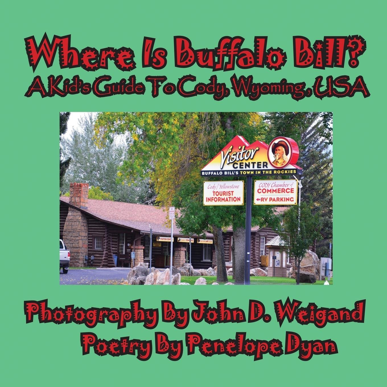 Where Is Buffalo Bill? A Kid's Guide To Cody, Wyoming, USA