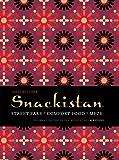 Snackistan: Street Food, Comfort Food, Meze - informal eating in the Middle East & beyond