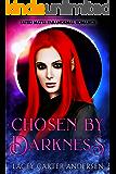 Chosen by Darkness: A Short Reverse Harem (Fated Mates Paranormal Romance Book 1)