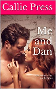 Me and Dan: Hot Wife Lyssa's Confessions