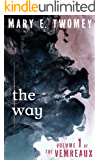 The Way: A Dystopian Adventure (Volumes of the Vemreaux Book 1)
