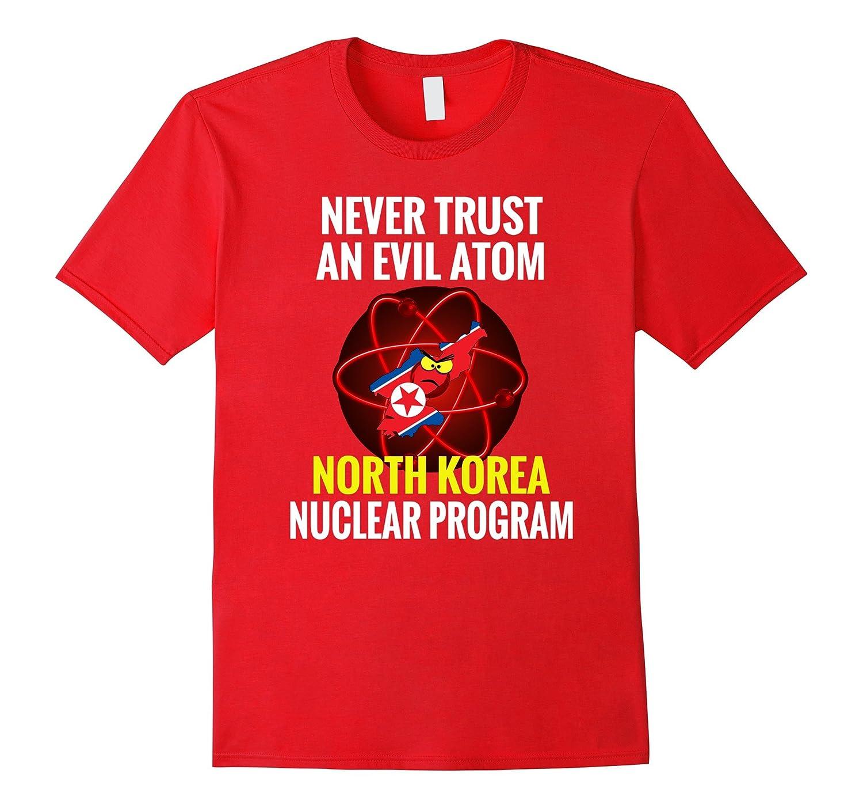 Never Trust An Evil Atom, North Korea Nerd Fun Science Shirt-TH