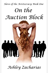 On the Auction Block (Slave of the Aristocracy Book 1) Kindle Edition