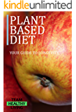 Plant Based Diet: Your guide to longevity