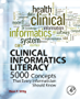 Clinical Informatics Literacy: 5000 Concepts That Every Informatician Should Know