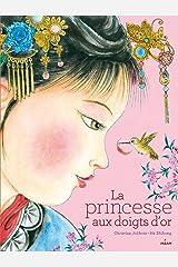 La princesse aux doigts d'or (Albums 3 - 7 ans) (French Edition) Kindle Edition