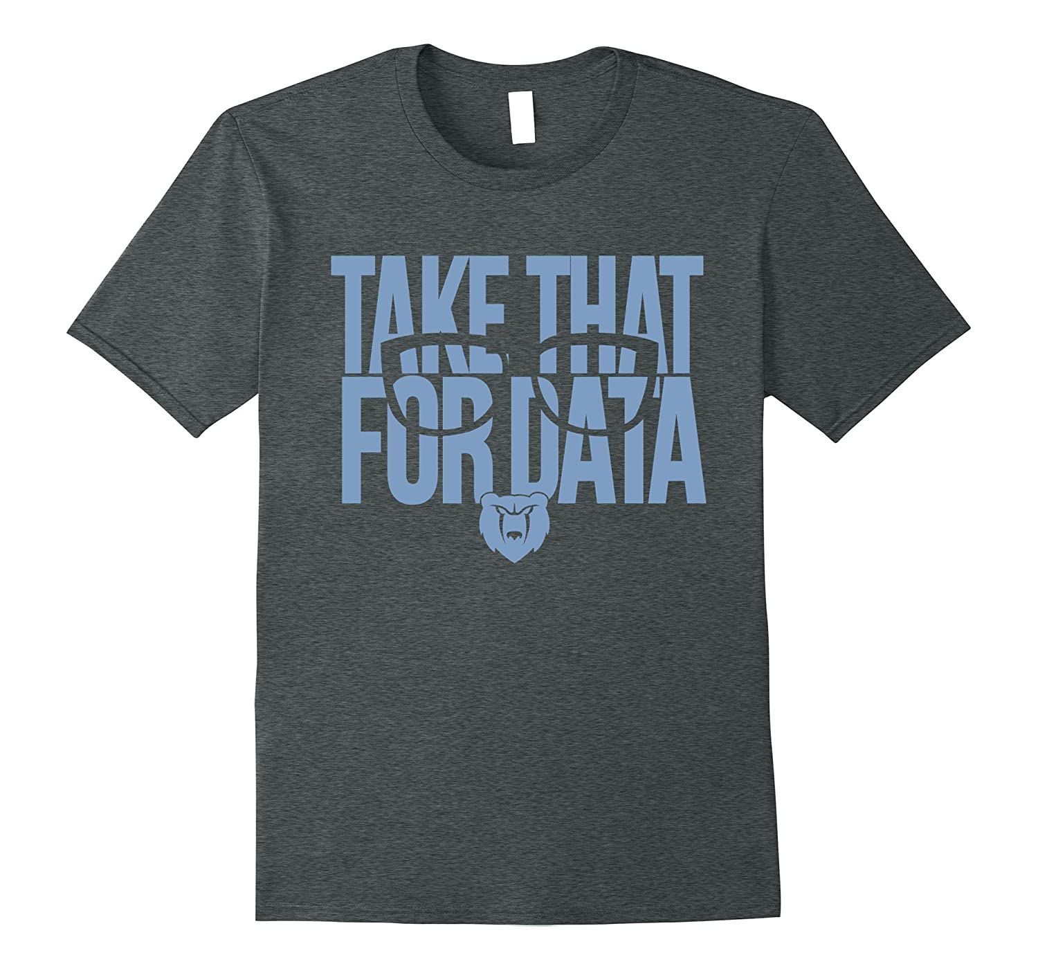 Take That For Data T-Shirt-Vaci