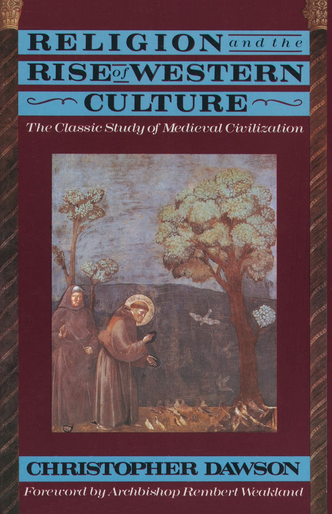Religion And The Rise Of Western Culture: The Classic Study Of Medieval  Civilization: Christopher Dawson: 9780385421102: Amazon: Books