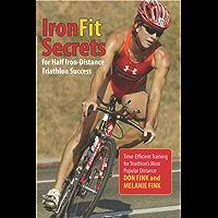 IronFit Secrets for Half Iron-Distance Triathlon Success: Time-Efficient Training for Triathlon's Most Popular Distance (English Edition)