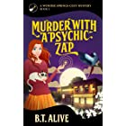Murder With a Psychic Zap (A Wonder Springs Cozy Mystery Book 2)