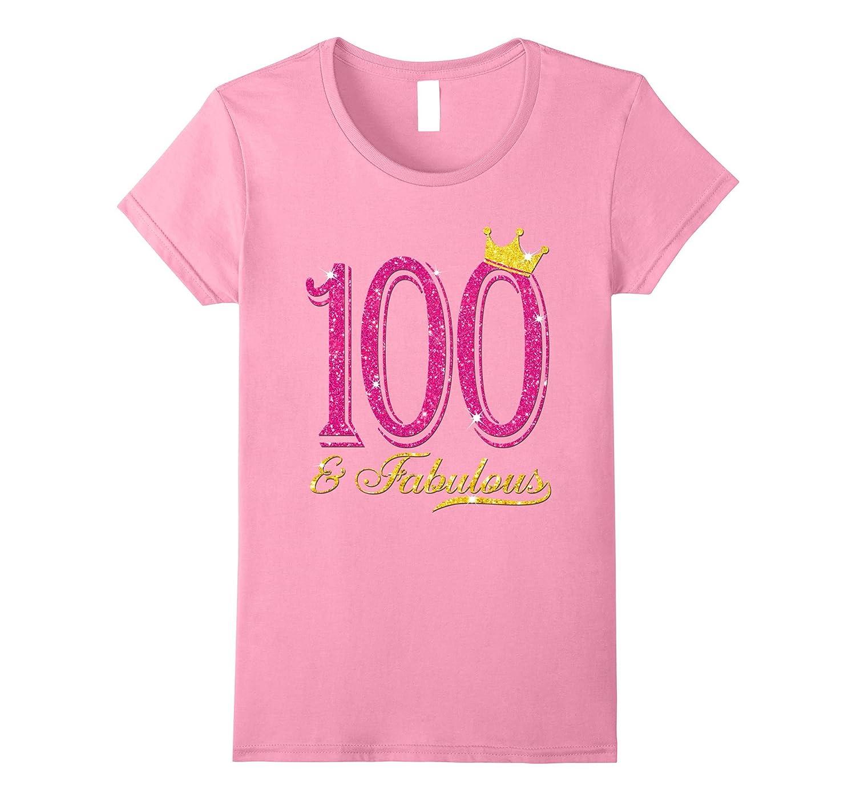 Womens 100th Birthday Women Fabulous-Awarplus