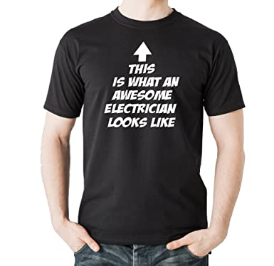 "ca6cef300 ""This is what an awesome Electrician looks like"" Funny novelty t- shirt"