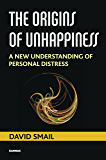 The Origins of Unhappiness: A New Understanding of Personal Distress