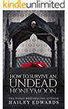 How to Survive an Undead Honeymoon (The Beginner's Guide to Necromancy Book 8)