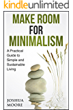 Make Room for Minimalism: Becoming Minimalist  -  Simple Living Guide (The Art of Growth Book 4)