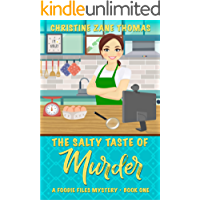 The Salty Taste of Murder (A Foodie Files Mystery Book 1)
