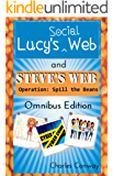 Lucy's Social Web and Steve's Web Operation: Spill the Beans: Omnibus Edition