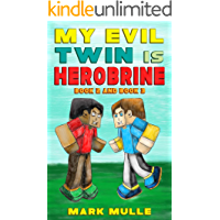 My Evil Twin is Herobrine, Book Two and Book Three (An Unofficial Minecraft Book for Kids Ages 9-12 (Preteen)