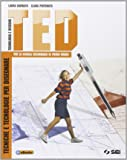 TED. Tenciche e tecnologie per disegnare-Schede di disegno-Argomenti di tecnologia. Con DVD. Per la Scuola media