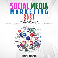Social Media Marketing 2021: 4 Books in 1: Social Media for Beginners, Instagram Marketing to Become an Influencer…