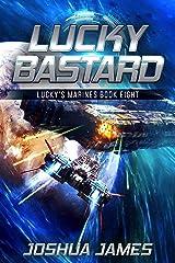 Lucky Bastard: Lucky's Marines | Book Eight Kindle Edition