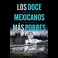 Los doce mexicanos más pobres: El lado B de la lista de millonarios