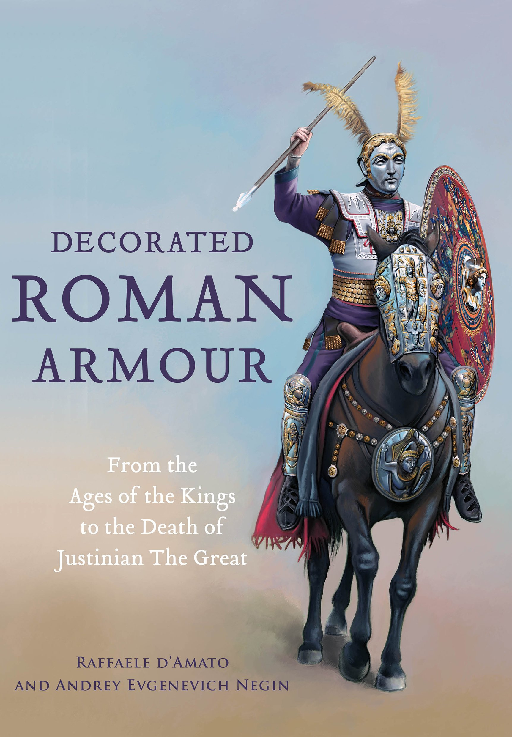 Decorated Roman Armour: From the Age of the Kings to the Death of ...