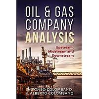 Oil & Gas Company Analysis: Upstream, Midstream and Downstream