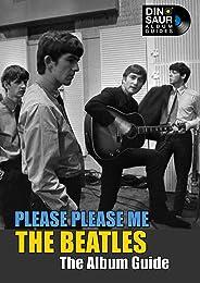 The Beatles: Please Please Me - The Album Guide