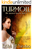 Turmoil: The Ancestors' Secrets Trilogy, Book 2