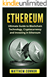 Ethereum: Ultimate Guide to Blockchain Technology, Cryptocurrency and Investing in Ethereum (Digital Currency Book 2)