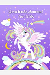 Gratitude Journal for Kids: Unicorn Themed 90 Days Daily Writing with Prompts, Questions and Quotes: Today I am grateful for... Children Happiness Notebook (Positive Kids Activity Books) Paperback