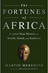 The Fortunes of Africa: A 5000-Year History of Wealth, Greed, and Endeavor Kindle Edition