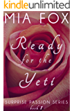 Ready for the Yeti (Surprise Passion Series Book 1)