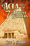 Acea and the Seven Ancient Wonders (Acea Bishop Book 2)