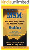 MSM: On Our Way Back To Health with Sulfur: The Forgotten Nutrient (Health Learning Handbooks)