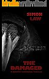 The Damaged: A Dark Psychological Thriller