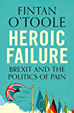 Heroic Failure: Brexit and the Politics of Pain (English Edition)