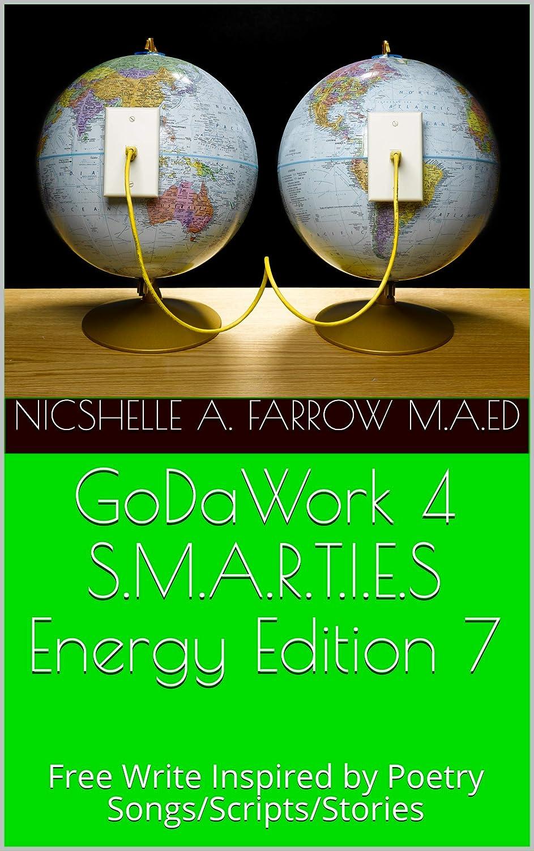 GoDaWork 4 S M A R T I E S Energy Edition 7: Free Write